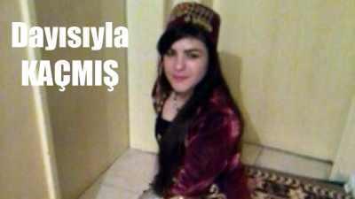 17 yaşındaki genç kız, öz dayısıyla kaçmış