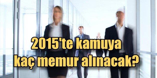2015 yılında kamuya kaç personel alınacak?