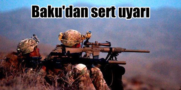 Azerbaycan; Sabrımız taştı, topraklarımız için vurabiliriz