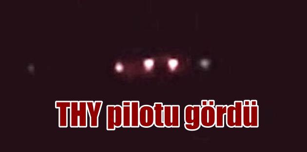 THY pilotu Silivri üstünde UFO gördü