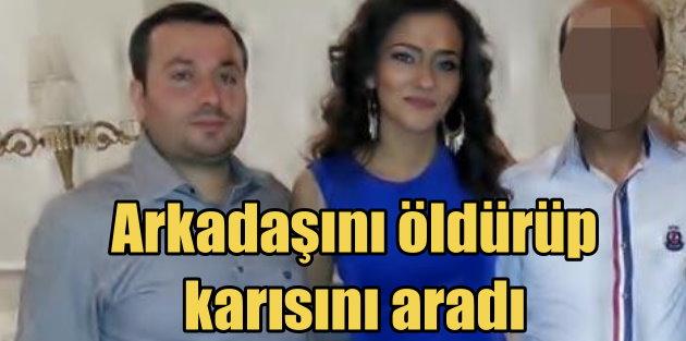 Öldürdüğü adamın karısını arayıp 'Adana'dayım canım' dedi