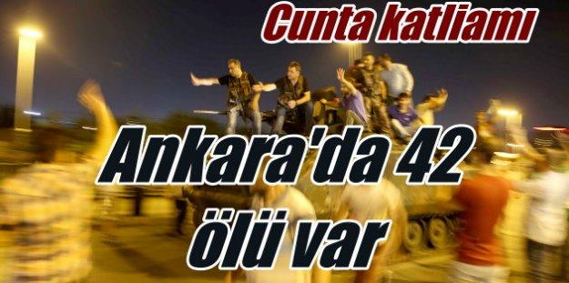 Askeri Darbe girişimi Son Dakika: Ankara'da ölü sayısı 42