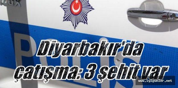Diyarbakır'da operasyon; 3 şehit var