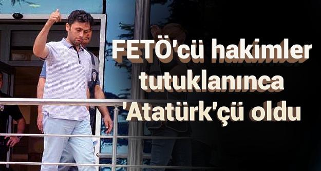 Fetö'cü hakim 'Mustafa Kemal'in askerleriyiz' diye bağırdı