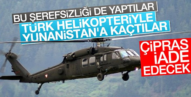 Flaş Flaş Flaş Darbeci subaylar Yunanistan'a helikopterle kaçtı