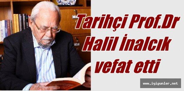 Halil İnalçık vefat etti, Türk Tarihi Kutbu'nu ebediyete uğurluyor