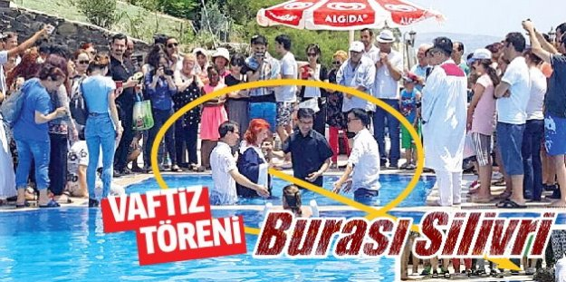 Havuzda Vaftiz: Silivri'de müslüman gençleri hristiyan yapıyorlar