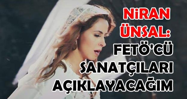 Niran Ünsal: Belgeler var, FETÖ'cü sanatçıların listesini Erdoğan'a vereceğim