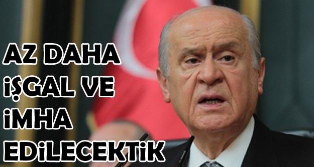 Bahçeli: Az kalsın Türkiye işgal ve imha edilecekti