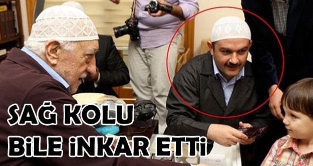 Gülen'i tutuklanan sağ kolu bile inkar etti
