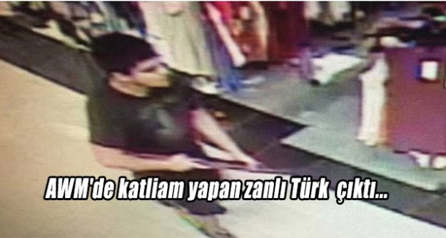 AWM'de katliam yapan zanlı Türk  çıktı...