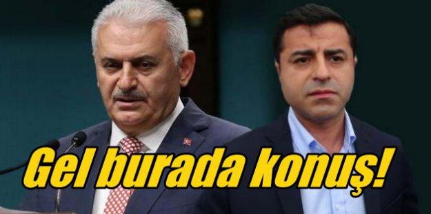 Başbakan Yıldırım'dan Demirtaş'a: Gel bu topraklarda konuş