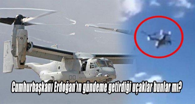 Cumhurbaşkanı Erdoğan'ın gündeme getirdiği uçaklar bunlar mı???