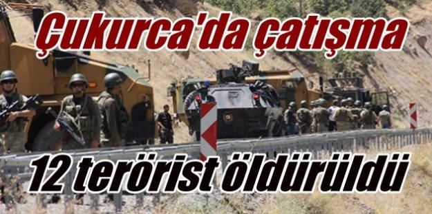 Hakkari Çukurca'da 12 terörist öldürüldü