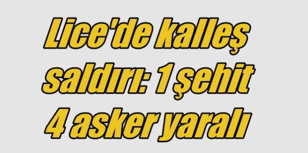 Diyarbakır Lice'den acı haber, 1 şehit 4 yaralı