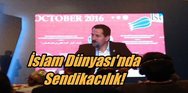 İslam Dünyasında Sendikacılık; İslam ülkeleri sendikacıları İstanbul'da buluştu