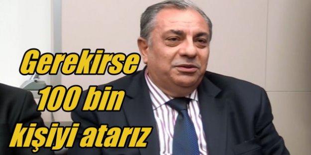 Tuğrul Türkeş: 100 bin kişiyi atarız, gözünün yaşına bakmayız