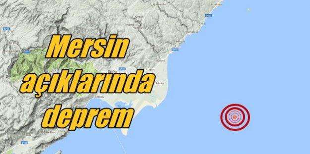 Mersin'de deprem; Kurtuluş açıklarında korkutan deprem