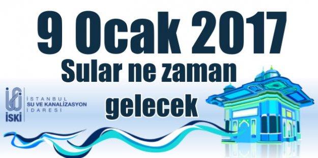 İstanbul'da güncel su kesintileri, sular ne zaman gelecek 9 ocak 2017