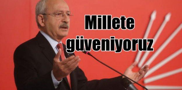 Kılıçdaroğlu: Milletin ferasetine güveniyoruz