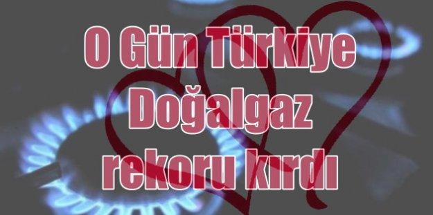 Sevgililer gününde Türkiye doğalgaz rekoru kırdı
