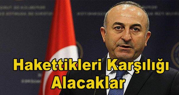 """Çavuşoğlu 'hakettikleri cevabı alacaklar"""""""