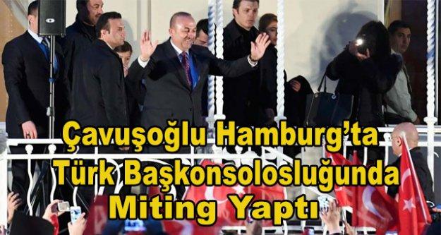 Çavuşoğlu Türk Başkonsolosğulunda miting yaptı