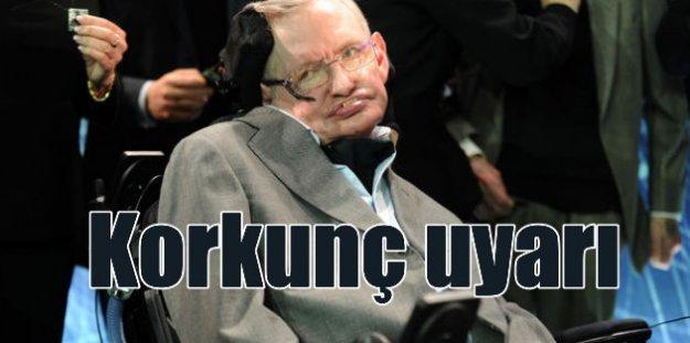 Hawking'ten korkunç uyarı; Teknoloji tüm insanlığı yok edebilir