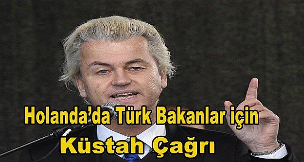 Hollanda'da Türk Bakanlar için küstah çağrı
