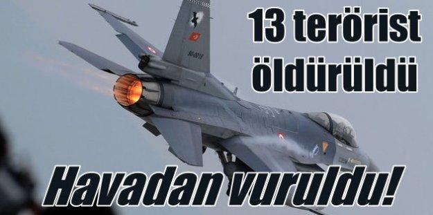 Şırnak'ta hava operasyonu 13 terörist öldürüldü