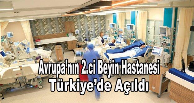 Türkiye'nin ilk beyin hastanesi açıldı