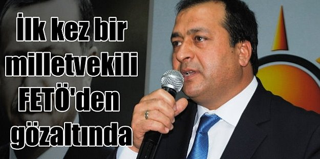 AK Partili eski vekil gözaltına alındı