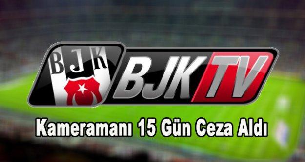 Beşiktaş TV Kameramanına ceza