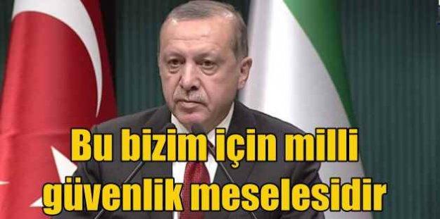 Erdoğan ABD yönetimini uyardı: Bu bizim için milli güvenlik meselesi