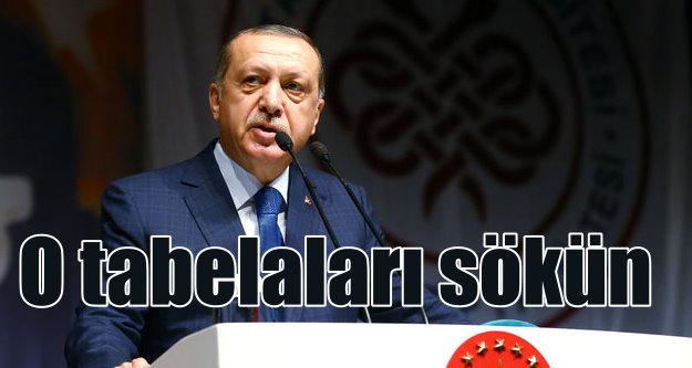 Erdoğan#039;dan belediyelere çağrı; O tabelaları sökün