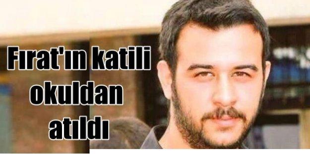 Fırat Çakıroğlu'nun katil zanlısı okuldan atıldı