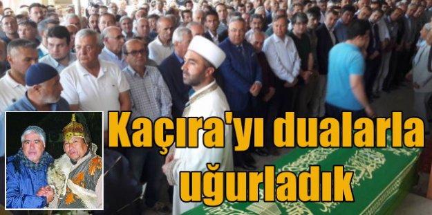 Gazeteci Aydoğan Kaçıra toprağa verildi