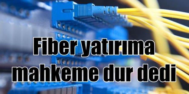 İBB'nin fiber yatırımına mahkeme engeli