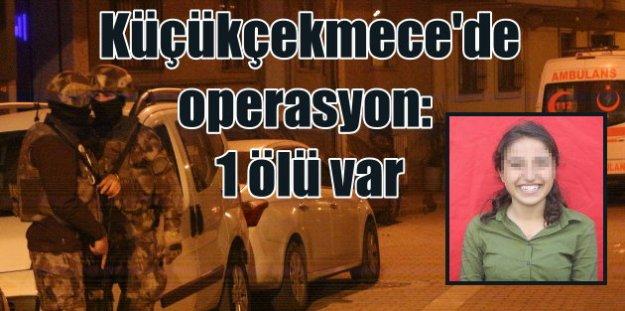 Küçükçekmece'de DHKP-C operasyonunda çatışma, 1 ölü var