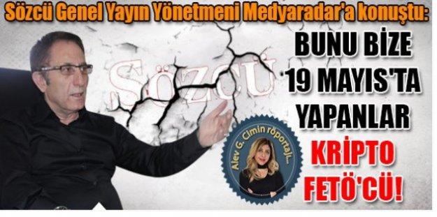 Sözcü Genel Yayın Yönetmeni Metin Yılmaz: Bunu bize kripto FETÖ'cüler yaptı