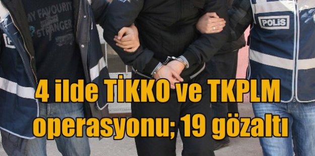 Tunceli merkezli 4 ilde MLKP ve TİKKO operasyonu