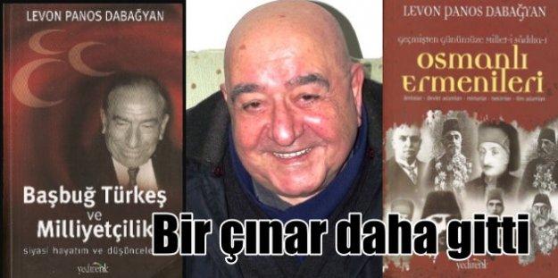 Türkeş'in yakın arkadaşı Levon Panos Dabağyan hayatını kaybetti