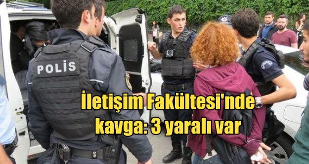 Ankara Üniversitesi İletişim Fakültesi'nde kavga
