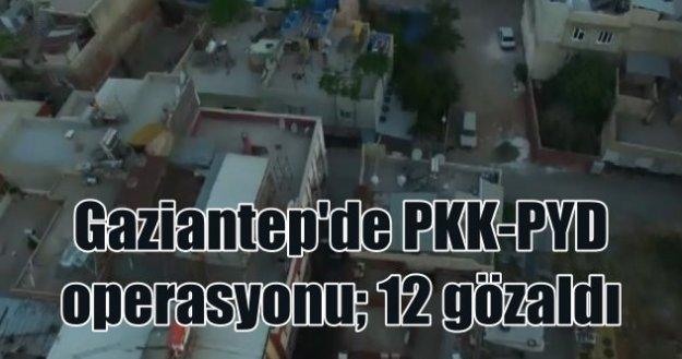 Gaziantep'de hava destekli PKK-PYD operasyonu