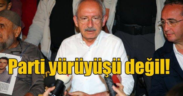 Kılıçdaroğlu; Bu bir parti yürüyüşü değil, yolumuz uzun
