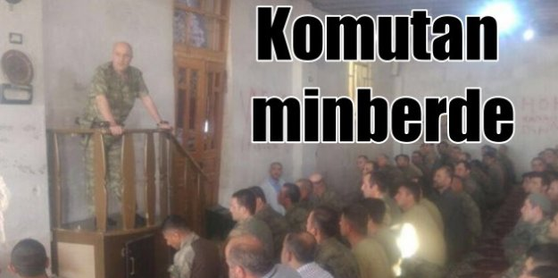 Komutan minberde: Aksakallı Paşa askerlere camide hitap etti