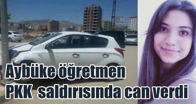 Kozluk'ta PKK saldırısı;  Öğretmen Şenay Aybüke Yalçın can verdi