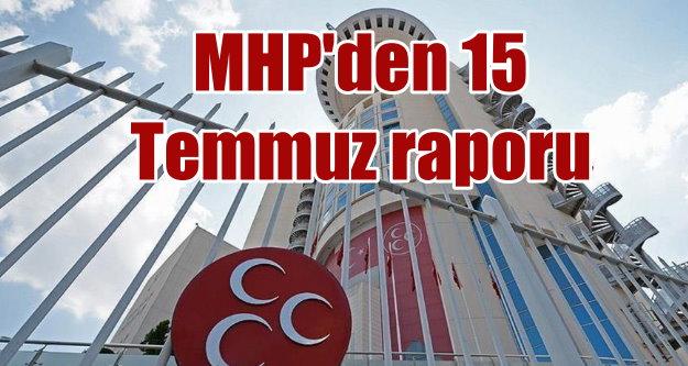 MHP'den 15 Temmuz Raporu: MİT o talebimize cevap vermedi