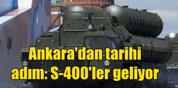 S-400 füzeleri için anlaşma tamam; Ankara'dan tarihi tercih
