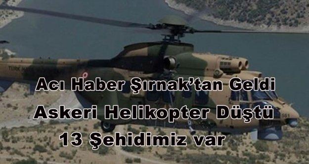 Şırnak'ta askeri helikopter düştü, 13 şehidimiz var